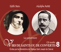 8 VIES DE SAINTS OU DE CONVERTIS T8 -- EDITH STEIN (STE THERESE BENEDEICTE DE LA CROIX) ET ADOLP