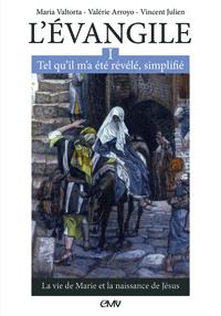L'EVANGILE TEL QU'IL M'A ETE REVELE SIMPLIFIE T1 - LA VIE DE MARIE ET LA NAISSANCE DE JESUS
