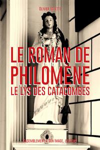 LE ROMAN DE SAINTE PHILOMENE. LE LYS DES CATACOMBES - L188
