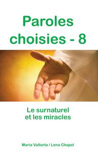 PAROLES CHOISIES - 8. LE SURNATUREL ET LES MIRACLES - L348