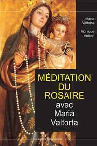 MEDITATION DU ROSAIRE AVEC MARIA VALTORTA
