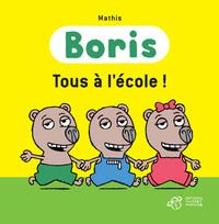 BORIS,TOUS A L'ECOLE !