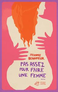 PAS ASSEZ POUR FAIRE UNE FEMME