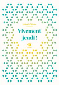 VIVEMENT JEUDI ! (NE)