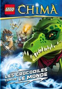 LEGO LEGEND OF CHIMA : LES CROCODILES CONTRE LE MONDE