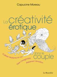 LA CREATIVITE EROTIQUE DANS LE COUPLE