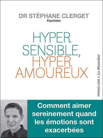 HYPERSENSIBLE, HYPERAMOUREUX