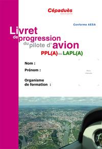 LE LIVRET DE PROGRESSION DU PILOTE D'AVION
