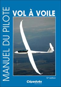 MANUEL DU PILOTE VOL A VOILE 12E EDITION