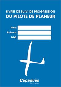 LIVRET DE SUIVI DE PROGRESSION DU PILOTE DE PLANEUR