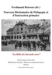NOUVEAU DICTIONNAIRE DE PEDAGOGIE ET D'INSTRUCTION PRIMAIRE VOLUME 8 (MATERNELLES - NORMALES SUP)