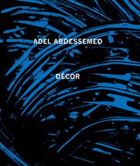 ADEL ABDESSEMED DECOR