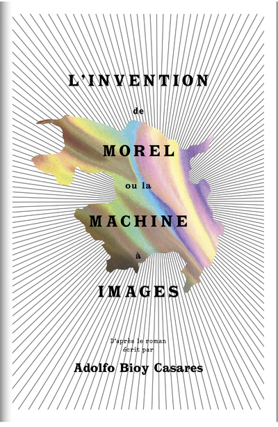 L'INVENTION DE MOREL OU LA MACHINE A IMAGES