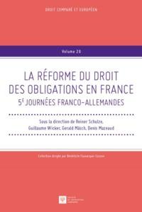 LA REFORME DU DROIT DES OBLIGATIONS EN FRANCE - SOUS LA DIRECTION DE GUILLAUME WICKER