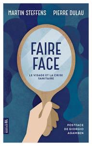 FAIRE FACE - LE VISAGE ET LA CRISE SANITAIRE