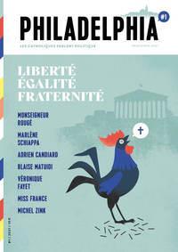 PHILADELPHIA #1 LIBERTE EGALITE FRATERNITE - LES CATHOLIQUES PARLENT POLITIQUE