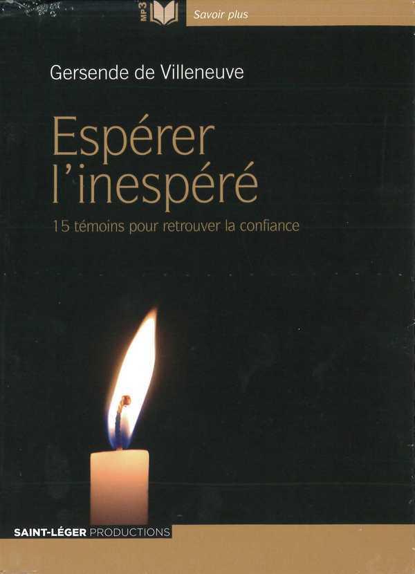 ESPERER L'INESPERE - 15 TEMOINS POUR RETROUVER LA CONFIANCE