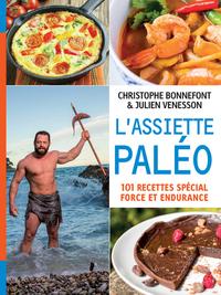 L'ASSIETTE PALEO, 101 RECETTES SPECIAL FORCE ET ENDURANCE