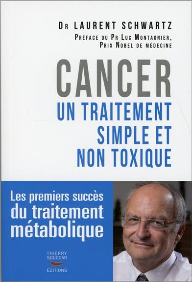 CANCER : UN TRAITEMENT SIMPLE ET NON TOXIQUE