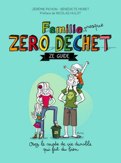 FAMILLE ZERO DECHET, ZE GUIDE