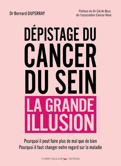 DEPISTAGE DU CANCER DU SEIN - LA GRANDE ILLUSION