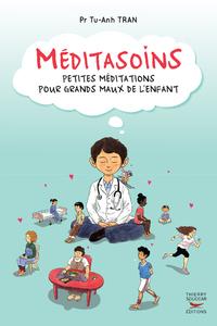 MEDITASOINS - PETITES MEDITATIONS POUR GRANDS MAUX DE L'ENFANT