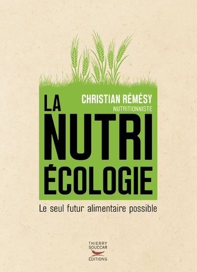 LA NUTRIECOLOGIE - LE SEUL FUTUR ALIMENTAIRE POSSIBLE
