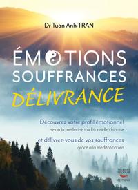 EMOTIONS, SOUFFRANCES, DELIVRANCE - DECOUVREZ VOTRE PROFIL EMOTIONNEL