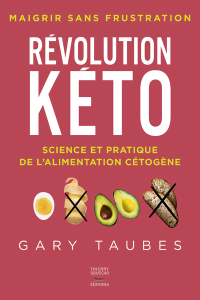 REVOLUTION KETO - SCIENCE ET PRATIQUE DE L'ALIMENTATION CETOGENE