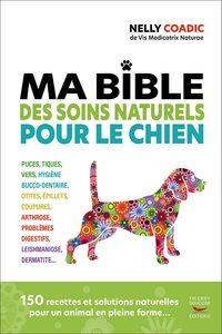 MA BIBLE DES SOINS NATURELS POUR LE CHIEN