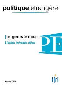 POLITIQUE ETRANGERE N 3-2013 : LES GUERRES DE DEMAIN