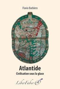 ATLANTIDE. CIVILISATION SOUS LA GLACE