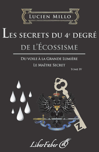 LES SECRETS DU 4E DEGRE DE L'ECOSSISME