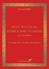 PETIT MANUEL DE SYMBOLISME ECOSSAIS EN LOGE BLEUE