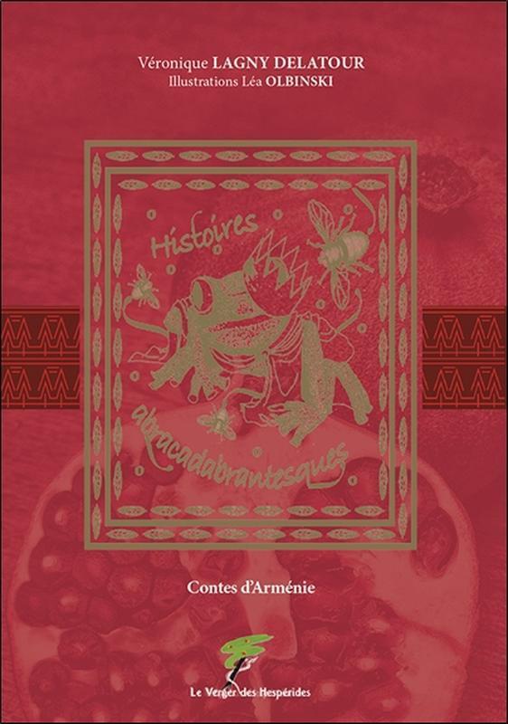 HISTOIRES ABRACADABRANTESQUES - CONTES D'ARMENIE