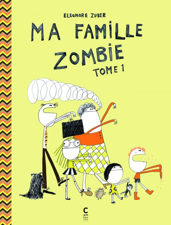 MA FAMILLE ZOMBIE T1