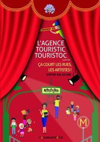 L AGENCE TOURISTIC TOURISTOC - SUIVI DE CA COURT LES RUES, LES ARTISTES !