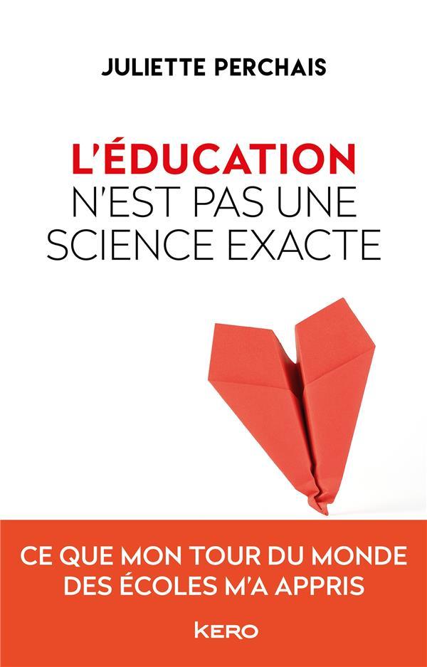 L'EDUCATION N'EST PAS UNE SCIENCE EXACTE