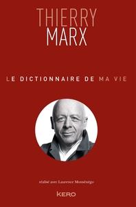 LE DICTIONNAIRE DE MA VIE - THIERRY MARX - GF