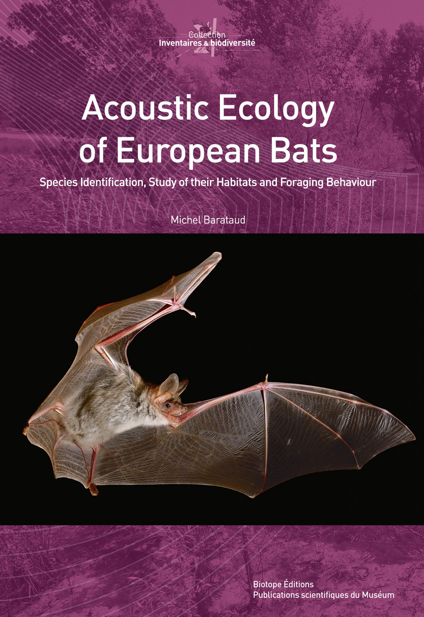 ACOUSTIC ECOLOGY OF EUROPEAN BATS - SPECIES IDENTIFICATION, STUDY OF THEIR HABIT