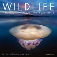 WILDLIFE PHOTOGRAPHER OF THE YEAR 2016 - LES PLUS BELLES PHOTOS DE NATURE