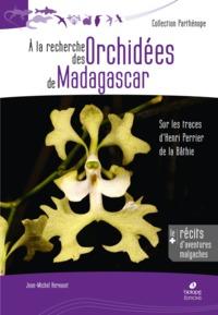 A LA RECHERCHE DES ORCHIDEES DE MADAGASCAR