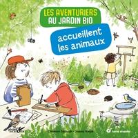 LES AVENTURIERS AU JARDIN BIO ACCUEILLENT LES ANIMAUX