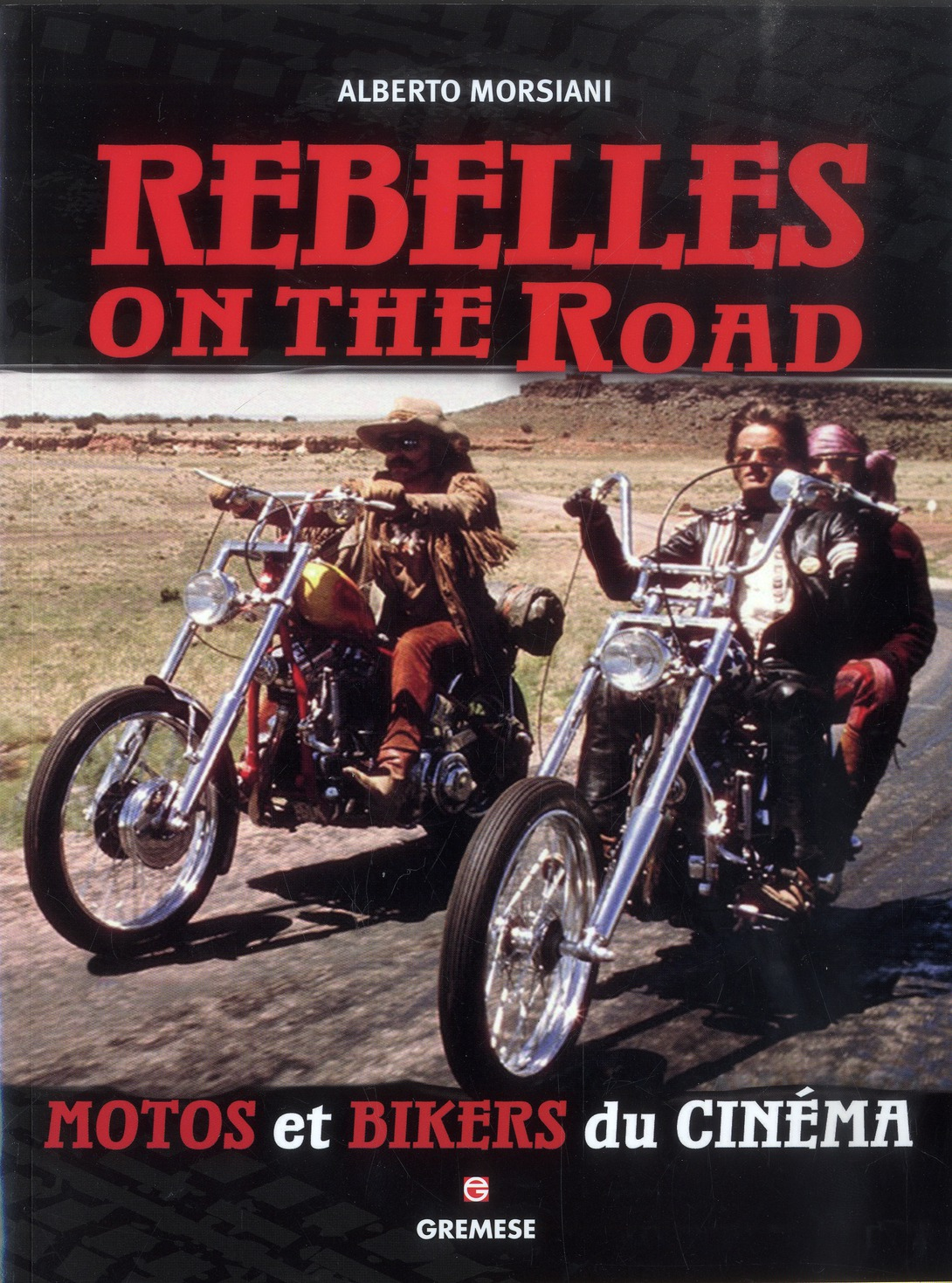 REBELLES ON THE ROAD MOTOS ET BIKERS DU CINEMA