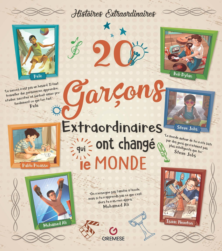20 GARCONS EXTRAORDINAIRES QUI ONT CHANGE LE MONDE