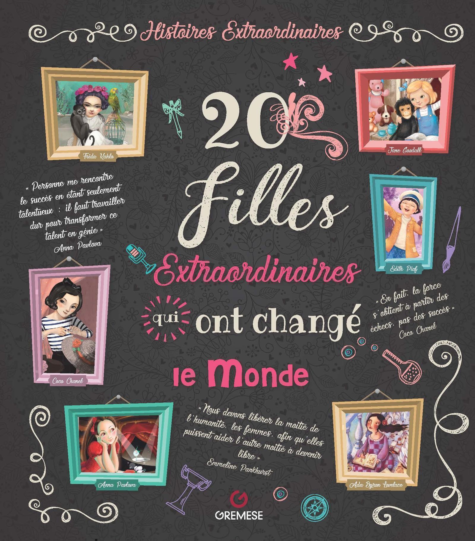 20 FILLES EXTRAORDINAIRES QUI ONT CHANGE LE MONDE