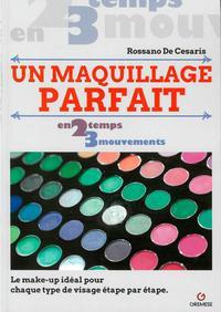 UN MAQUILLAGE PARFAIT - LE MAKE-UP IDEAL POUR CHAQUE TYPE DE VISAGE
