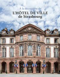A LA DECOUVERTE DE L'HOTEL DE VILLE DE STRASBOURG