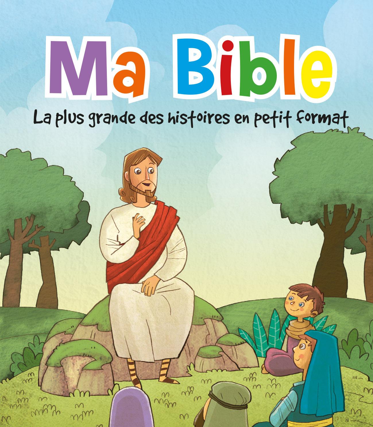 MA BIBLE, LA PLUS GRANDE DES HISTOIRES EN PETIT FORMAT