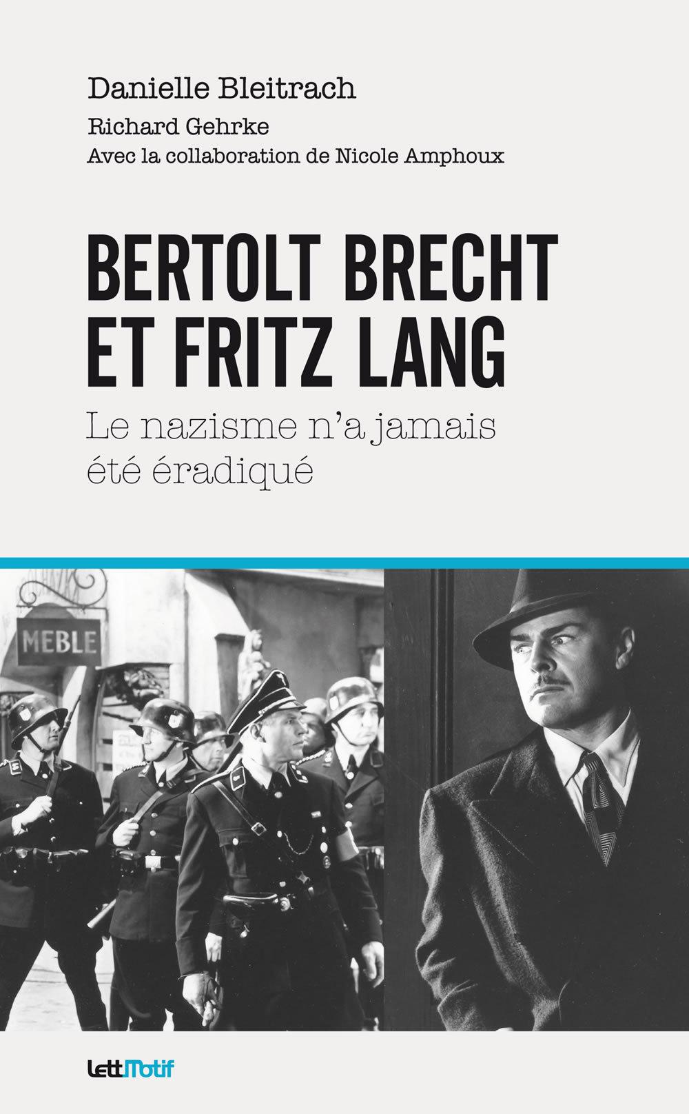 BERTOLT BRECHT ET FRITZ LANG : LE NAZISME N'A JAMAIS ETE ERADIQUE, SOCIOLOGIE DU CINEMA